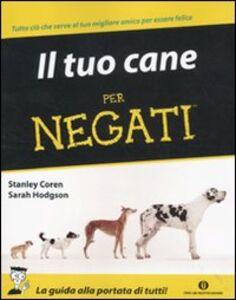 Libro Il tuo cane per negati Stanley Coren , Sarah Hodgson