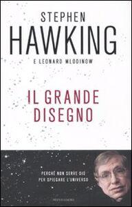 Foto Cover di Il grande disegno, Libro di Stephen Hawking,Leonard Mlodinow, edito da Mondadori