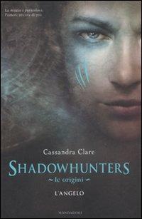 Shadowhunters. Le origini. L'angelo