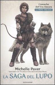 Libro La saga del lupo. Cronache dell'era oscura Michelle Paver
