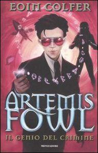 Libro Il genio del crimine. Artemis Fowl Eoin Colfer