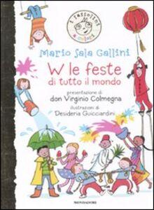 Libro W le feste di tutto il mondo Mario Sala Gallini