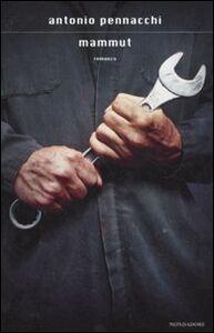 Foto Cover di Mammut, Libro di Antonio Pennacchi, edito da Mondadori