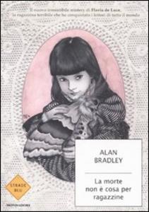 Libro La morte non è cosa per ragazzine Alan Bradley
