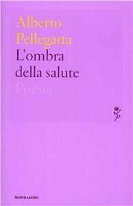 Libro L' ombra della salute Alberto Pellegatta