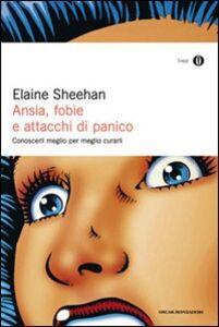 Libro Ansia, fobie e attacchi di panico Elaine Sheehan