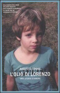 Libro L' olio di Lorenzo. Una storia d'amore Augusto Odone