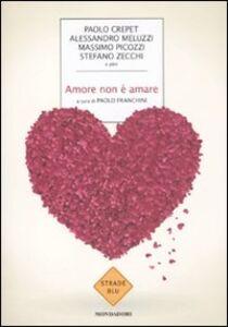 Libro Amore non è amare