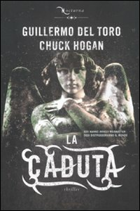 Libro La caduta. Nocturna Guillermo Del Toro , Chuck Hogan