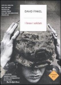 Foto Cover di I bravi soldati, Libro di David Finkel, edito da Mondadori