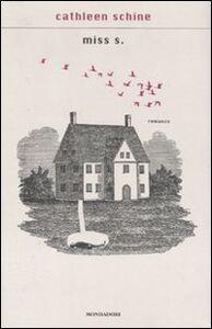 Foto Cover di Miss S., Libro di Cathleen Schine, edito da Mondadori