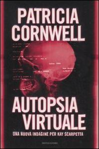 Libro Autopsia virtuale Patricia D. Cornwell
