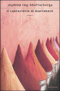 Libro Il cantastorie di Marrakech Joydeep Roy-Bhattacharya
