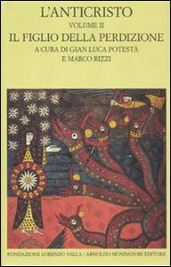 Libro L' anticristo. Vol. 2: Il figlio della perdizione. Testi dal IV al XII secolo.