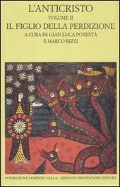 L' anticristo. Vol. 2: Il figlio della perdizione. Testi dal IV al XII secolo.