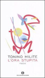 Libro L' ora stupita Tonino Milite