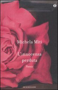 Foto Cover di L' innocenza perduta, Libro di Michela Miti, edito da Mondadori