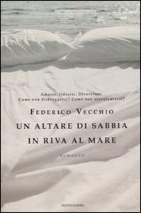 Libro Un altare di sabbia in riva al mare Federico Vecchio