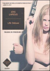 Libro Life deluxe. Trilogia di Stoccolma. Vol. 3 Jens Lapidus