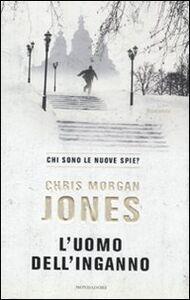 Foto Cover di L' uomo dell'inganno, Libro di Chris M. Jones, edito da Mondadori