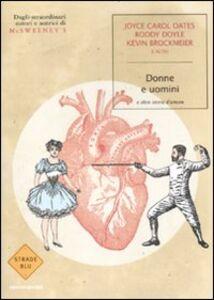 Libro Donne e uomini, e altre storie d'amore