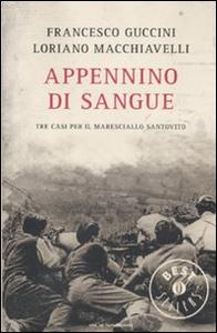Libro Appennino di sangue. Tra casi per il Maresciallo Santovito Francesco Guccini , Loriano Macchiavelli