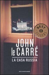 Foto Cover di La casa Russia, Libro di John Le Carré, edito da Mondadori