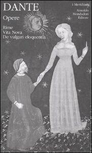 Foto Cover di Opere. Vol. 1: Rime, Vita Nova, De vulgari eloquentia., Libro di Dante Alighieri, edito da Mondadori