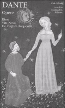 Opere. Vol. 1: Rime, Vita Nova, De vulgari eloquentia. - Dante Alighieri - copertina