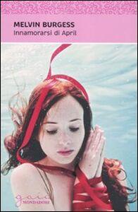 Libro Innamorarsi di April Melvin Burgess