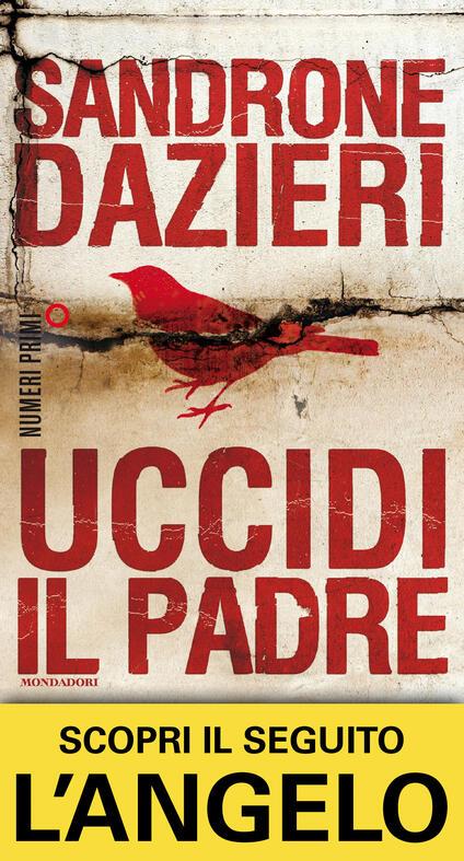 Uccidi il padre - Sandrone Dazieri - copertina