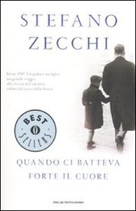 Libro Quando ci batteva forte il cuore Stefano Zecchi