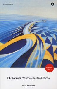 Foto Cover di Venezianella e Studentaccio, Libro di Filippo T. Marinetti, edito da Mondadori