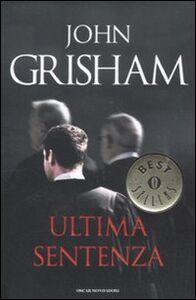 Foto Cover di Ultima sentenza, Libro di John Grisham, edito da Mondadori