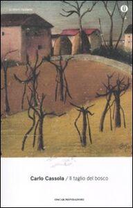 Libro Il taglio del bosco Carlo Cassola