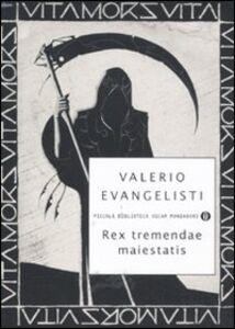 Foto Cover di Rex tremendae maiestatis, Libro di Valerio Evangelisti, edito da Mondadori