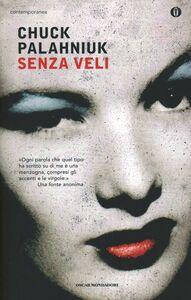 Foto Cover di Senza veli, Libro di Chuck Palahniuk, edito da Mondadori