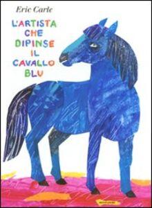 Libro L' artista che dipinse il cavallo blu Eric Carle