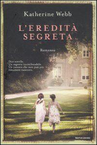 Foto Cover di L' eredità segreta, Libro di Katherine Webb, edito da Mondadori
