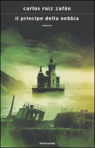 Foto Cover di Il principe della nebbia, Libro di Carlos Ruiz Zafón, edito da Mondadori