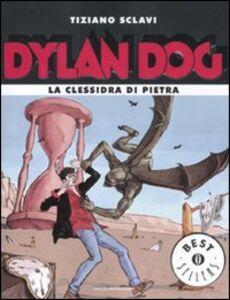 Libro Dylan Dog. La clessidra di pietra Tiziano Sclavi