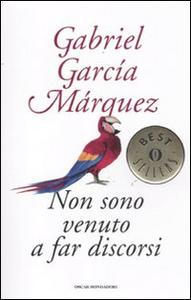Libro Non sono venuto a far discorsi Gabriel García Márquez