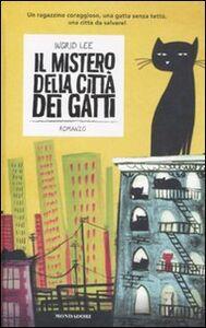 Foto Cover di Il mistero della città dei gatti, Libro di Ingrid Lee, edito da Mondadori