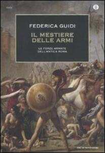 Il mestiere delle armi. Le forze armate dell'antica Roma