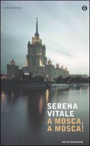 Libro A Mosca, a Mosca! Serena Vitale