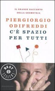 Foto Cover di C'è spazio per tutti. Il grande racconto della geometria, Libro di Piergiorgio Odifreddi, edito da Mondadori