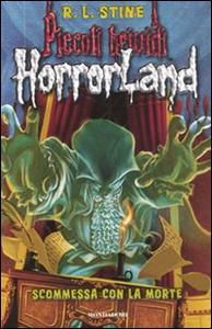 Libro Scommessa con la morte. Horrorland. Vol. 15 Robert L. Stine