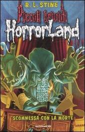 Scommessa con la morte. Horrorland. Vol. 15