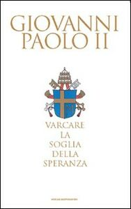 Libro Varcare la soglia della speranza Giovanni Paolo II