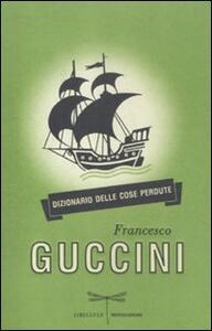 Dizionario delle cose perdute - Francesco Guccini - copertina